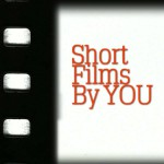 Short Films By YOU