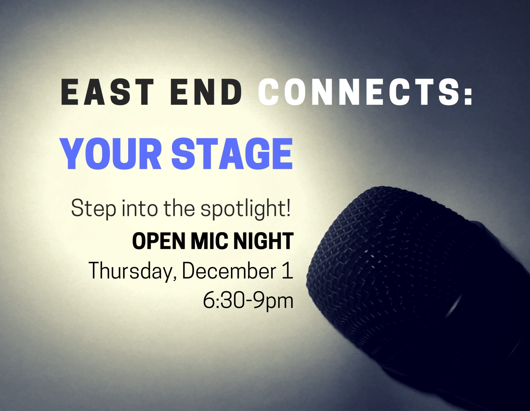 East End Connects: Your Stage