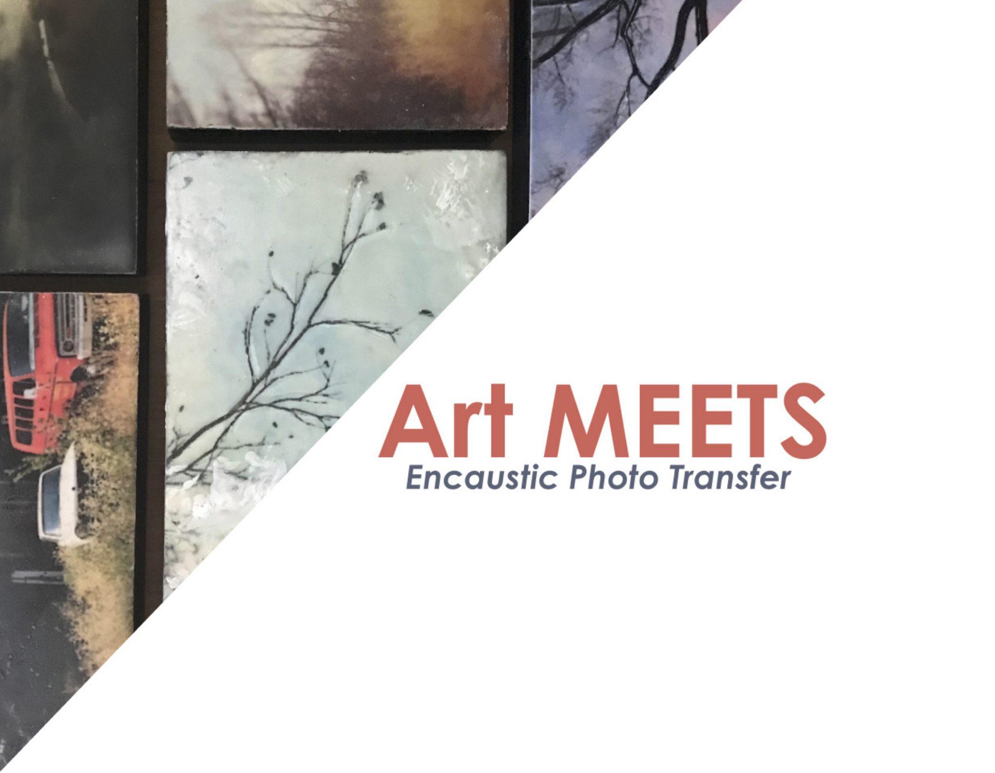 Art MEETS: Encaustic Photo Transfer
