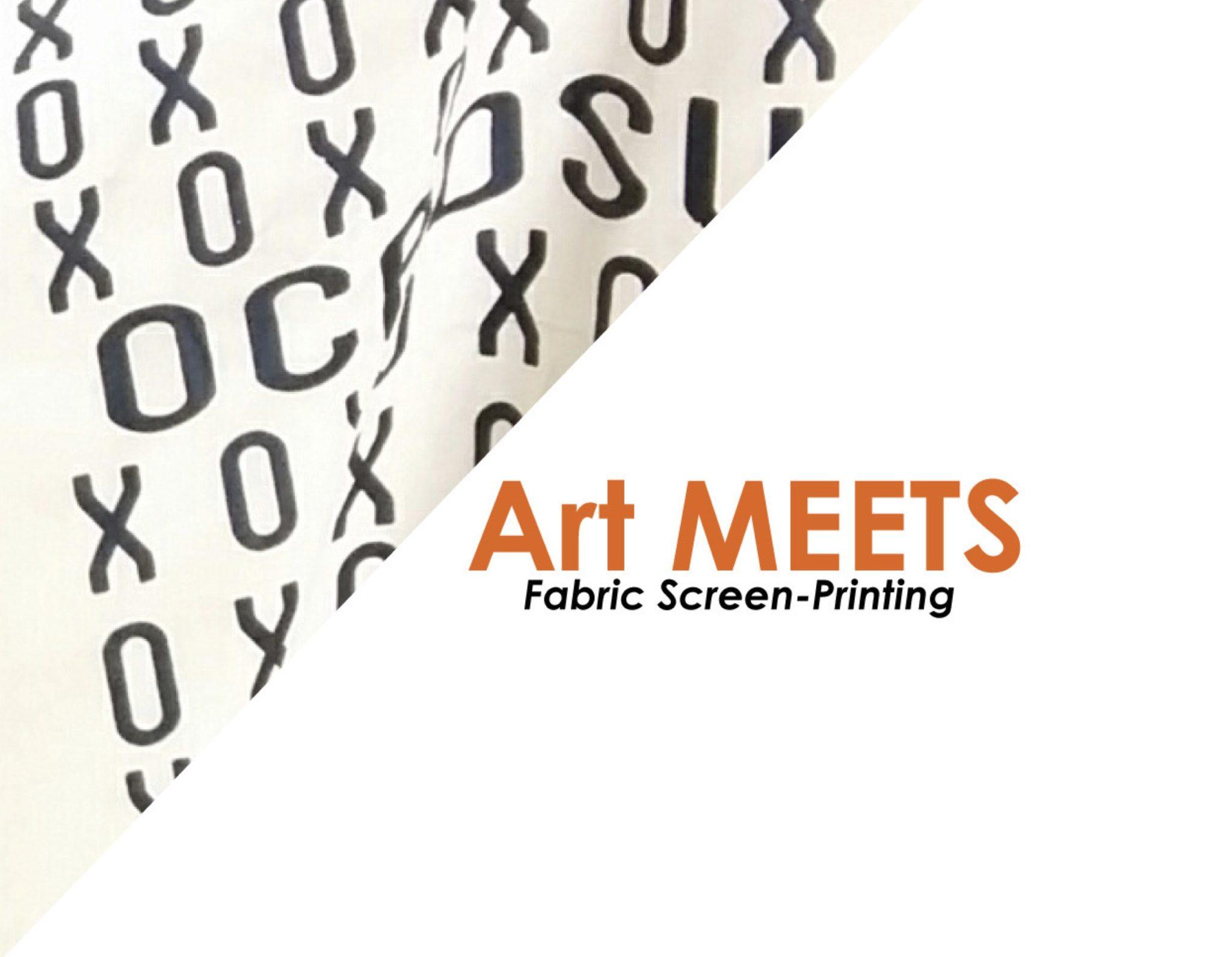 Art MEETS: Fabric Screen-Printing
