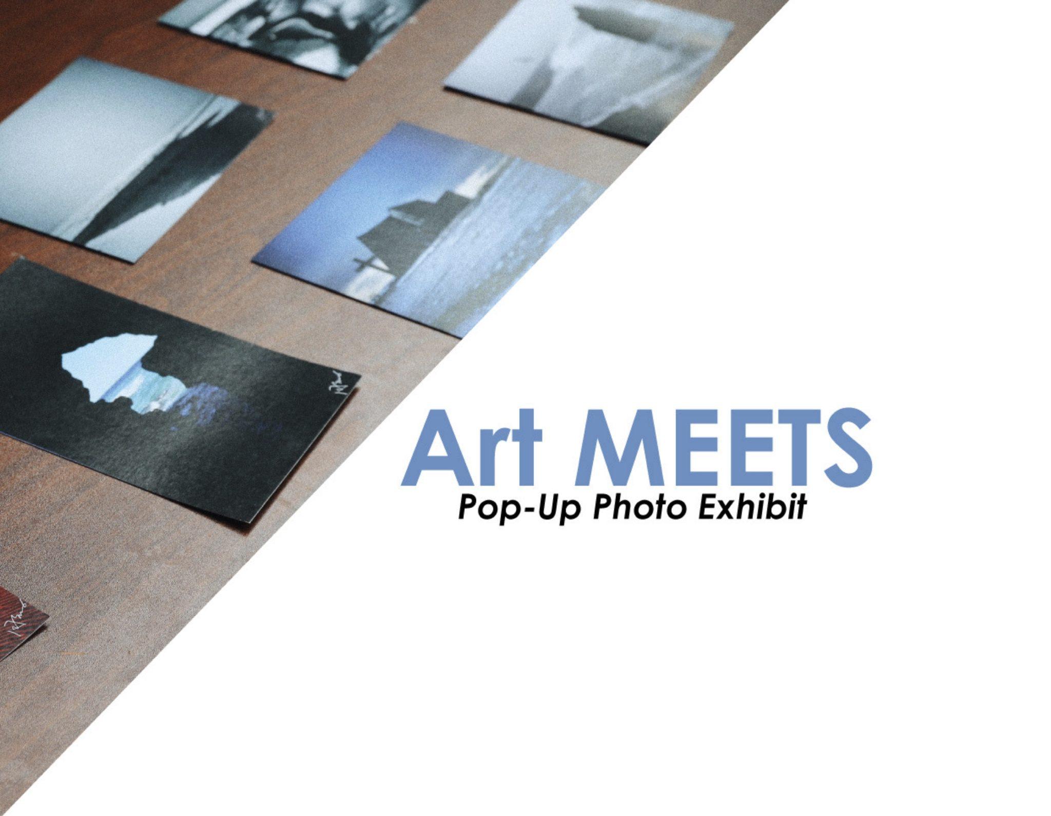 Art MEETS: Pop-Up Photo Exhibit