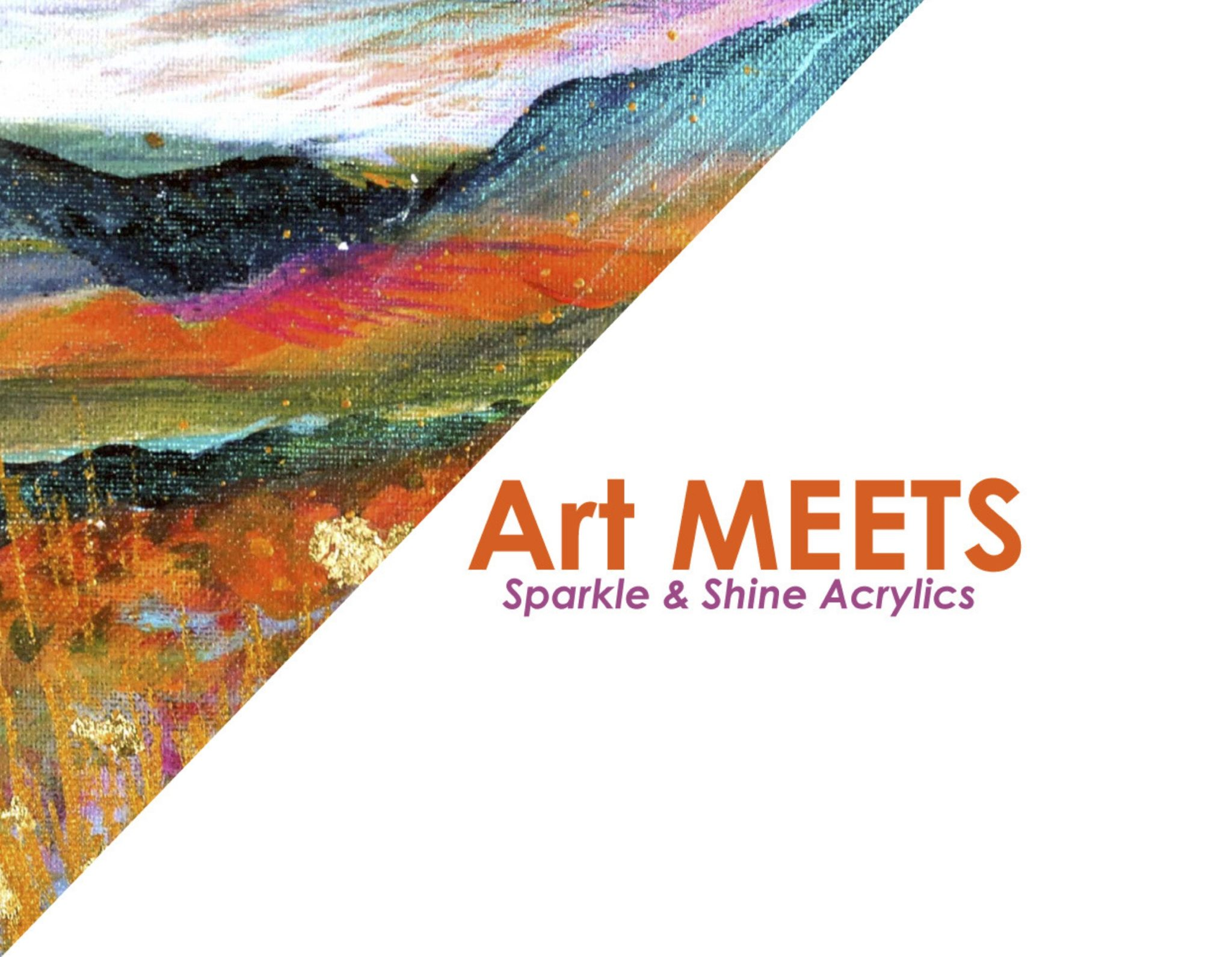 Art MEETS: Sparkle & Shine Acrylics