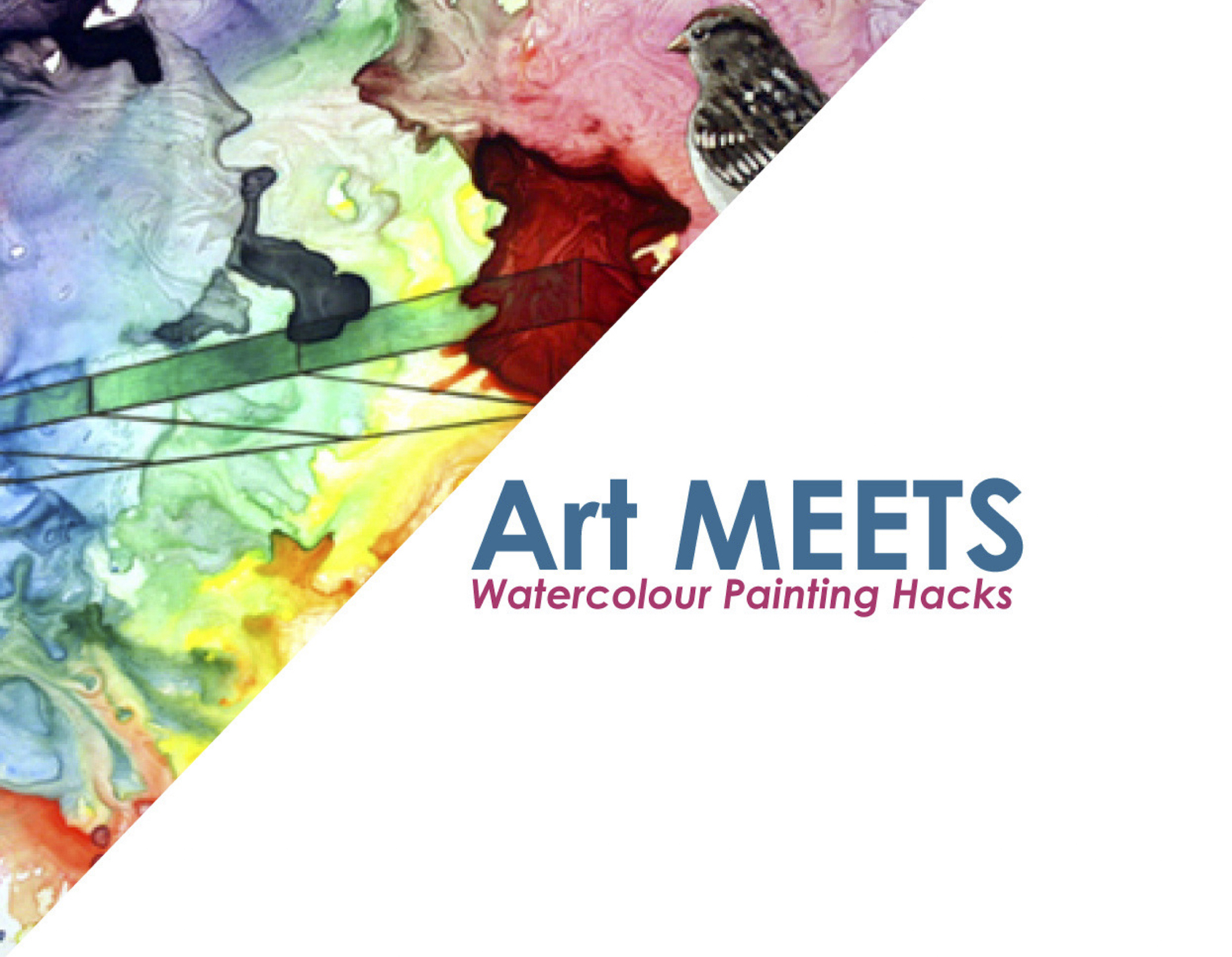 Art MEETS: Watercolour Painting Hacks
