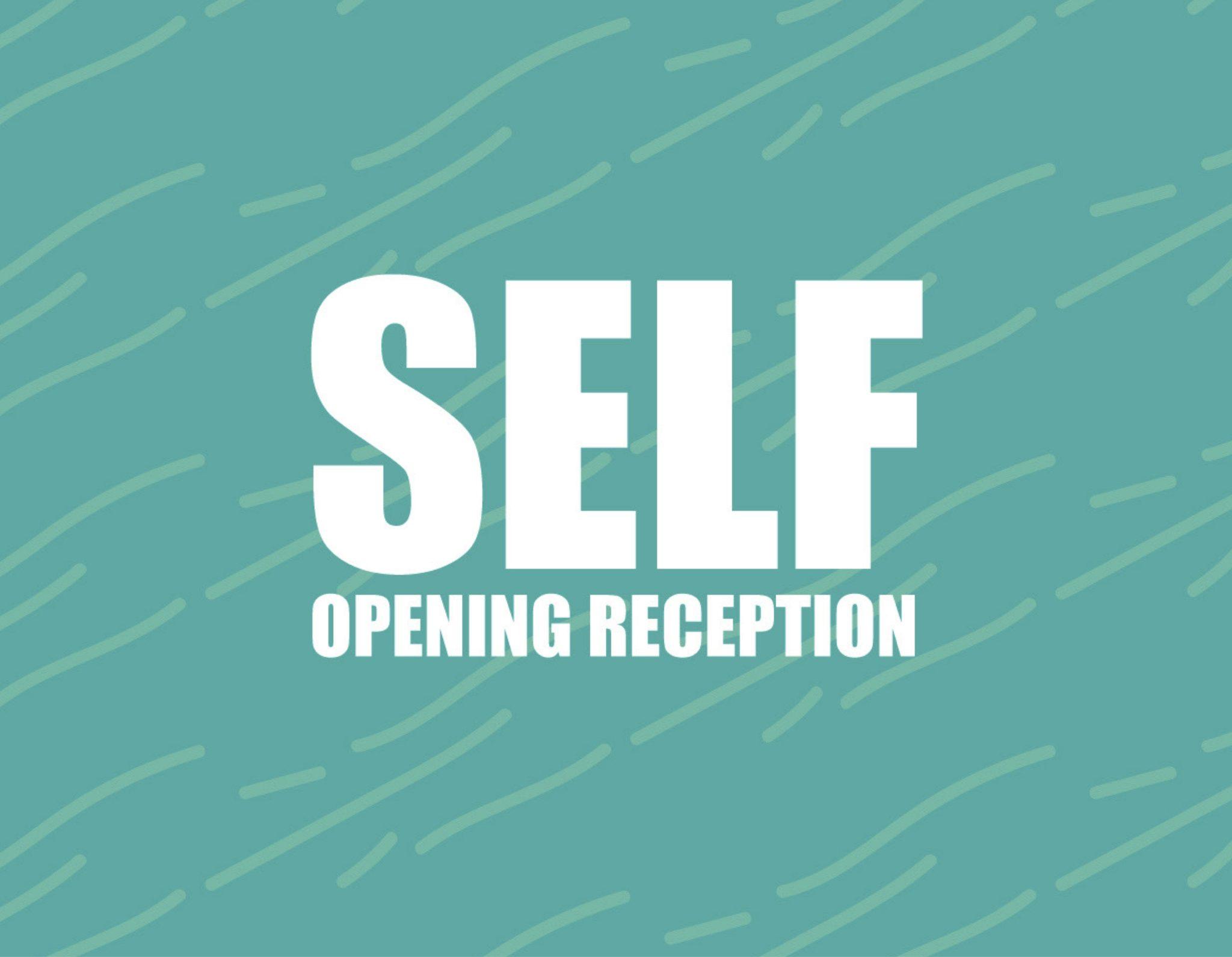 SELF Opening Reception