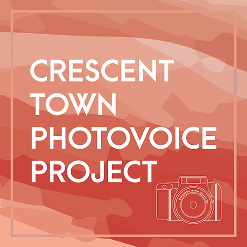 Crescent Town Youth PhotoVoice Program