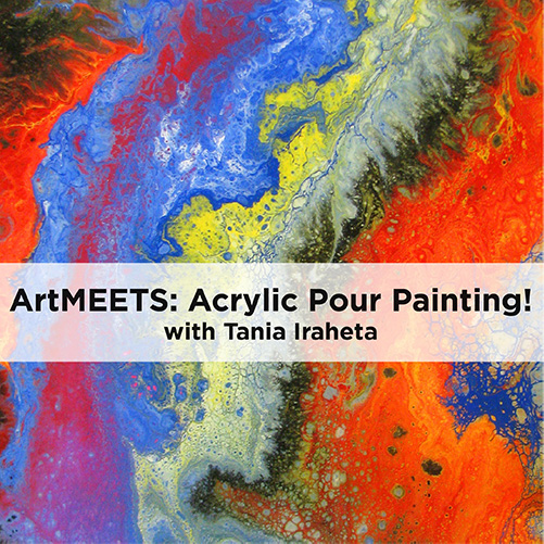 ArtMEETS: Acrylic Pour Painting!