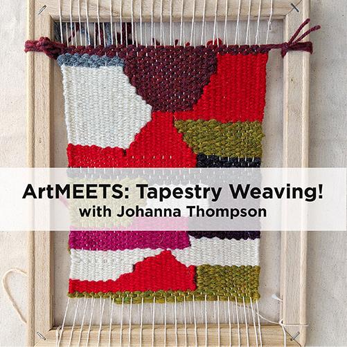 ArtMEETS: Tapestry Weaving!
