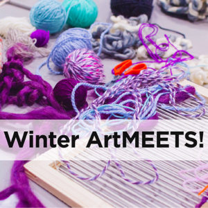 Register For Winter ArtMEETS Workshops!