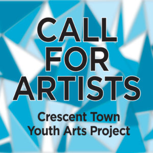 Call For Artists: Crescent Town Youth Arts Project