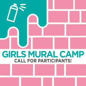 Girls Mural Camp: Call For Participants!