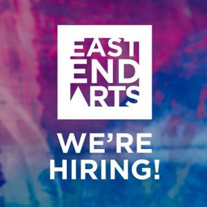 East End Arts Is Hiring!
