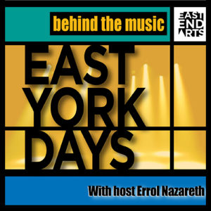 East York Days: Behind The Music