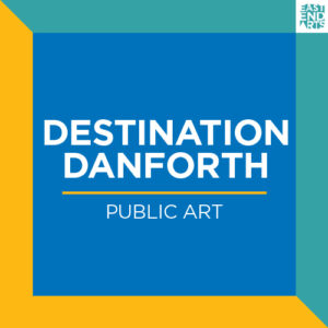 #DestinationDanforth Public Art