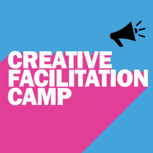 Creative Facilitation Camp, 2021