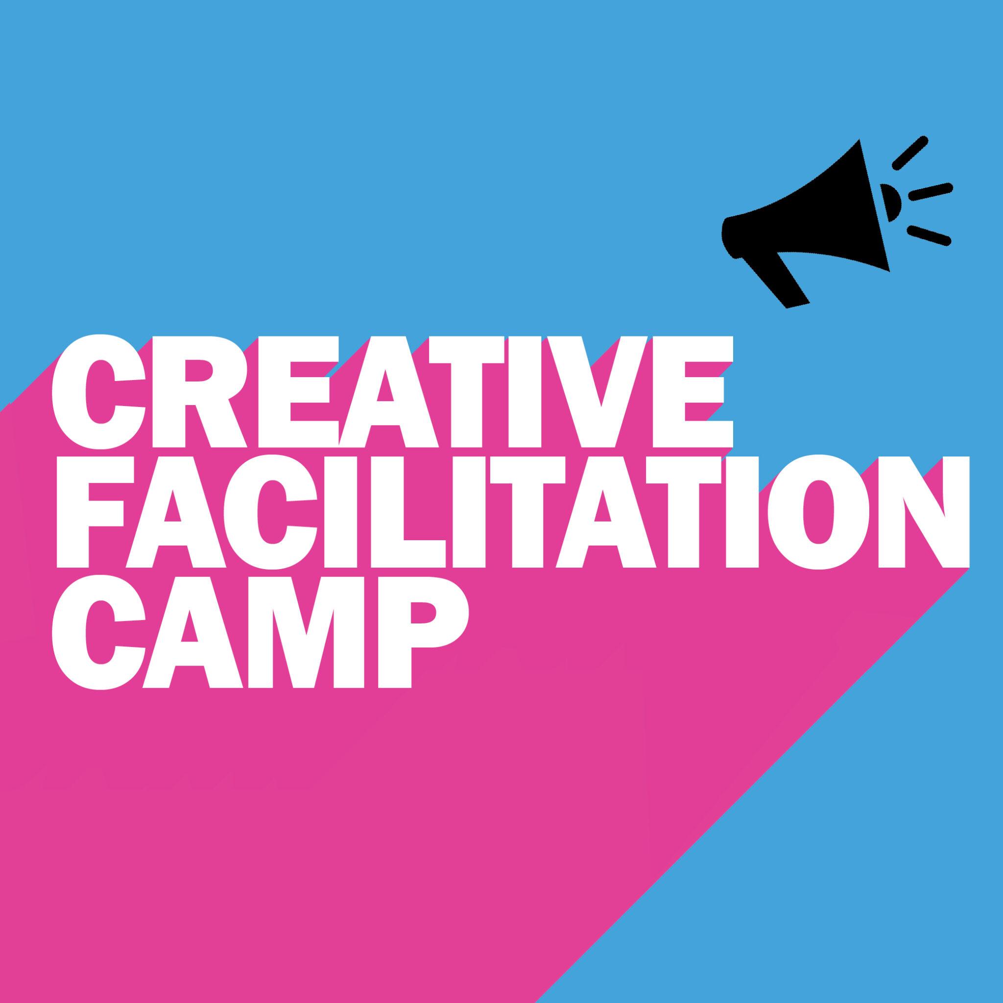 Creative Facilitation Camp, 2021
