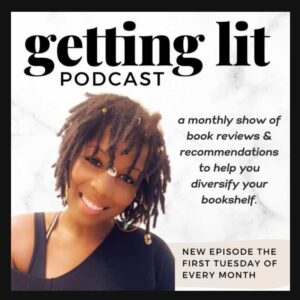 """A Promotional Design That Reads, """"getting Lit Podcast"""" In Black Text. The Background Is White, And There Is A Picture Of Lalaa On The Bottom Left. To The Right Of Her Is Text That Reads, """"a Monthly Show Of Book Reviews & Recommendations To Help You Diversify Your Bookshelf. New Episode The First Tuesday Of Every Month."""""""