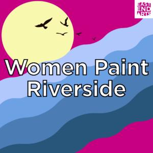 Women Paint Riverside